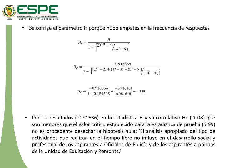 Se corrige el parámetro H porque hubo empates en la frecuencia de respuestas