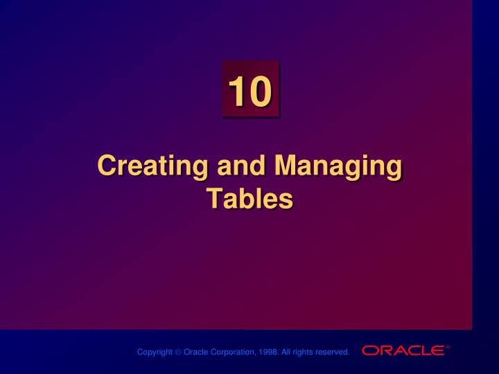 Creating and Managing Tables