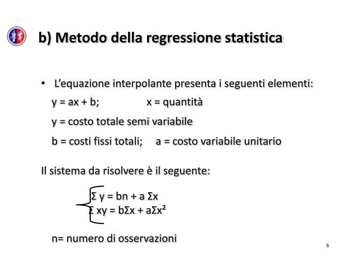 L'equazione interpolante presenta i seguenti elementi:
