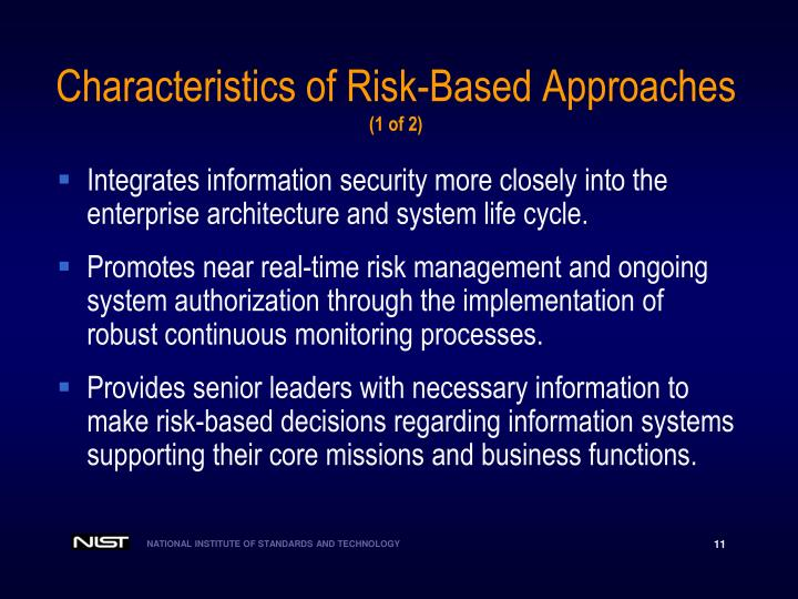 Integrates information security more closely into the enterprise architecture and system life cycle.