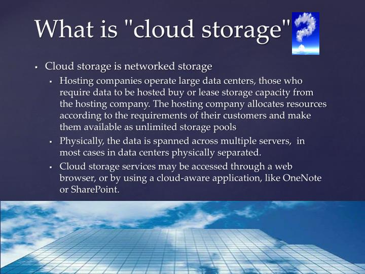 "What is ""cloud storage"""