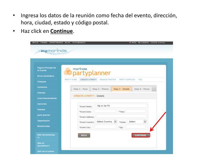 Ingresa los datos de la reunión como fecha del evento, dirección, hora, ciudad, estado y código postal.