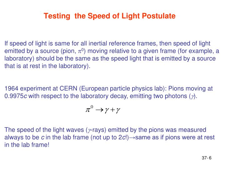 Testing  the Speed of Light Postulate