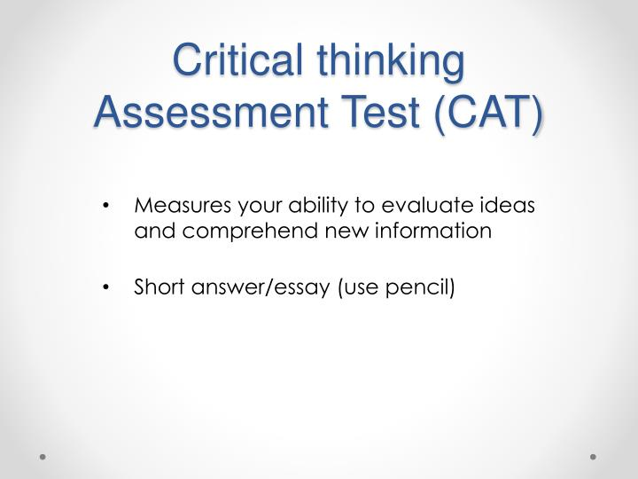 evaluate critical thinking abilities The case for critical-thinking skills and performance assessment the case for critical-thinking skills and of critical-thinking, as well as the ability to.