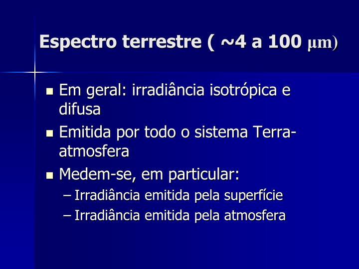 Espectro terrestre ( ~4 a 100