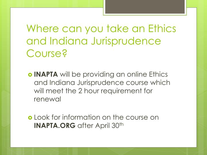 Where can you take an Ethics and Indiana Jurisprudence Course?