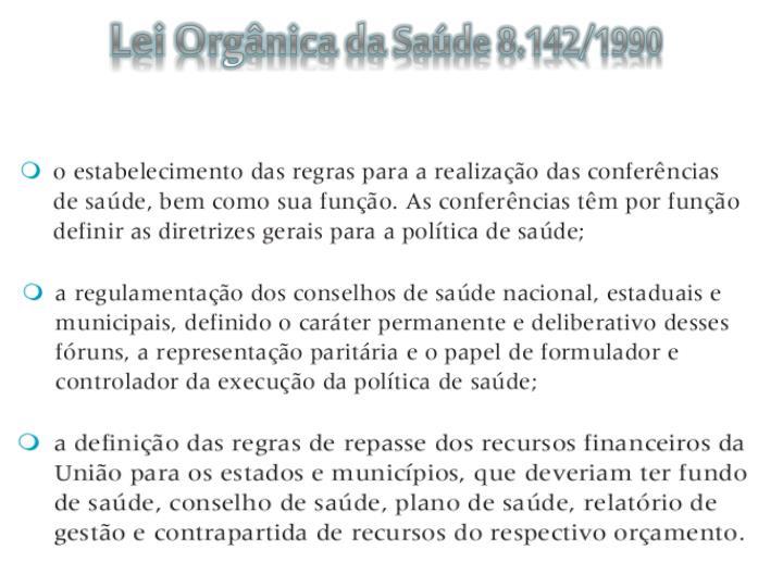 Lei Orgânica da Saúde 8.142/1990