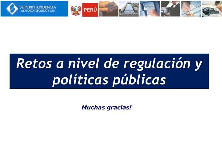 Retos a nivel de regulación y políticas públicas