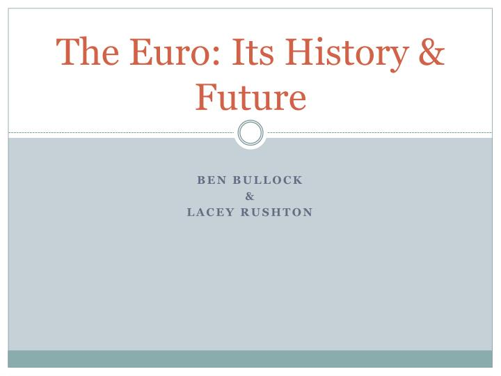 The euro its history future