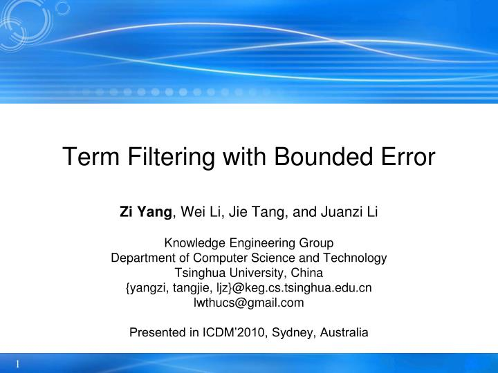 Term Filtering with Bounded Error