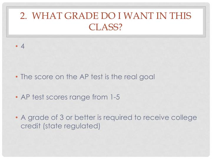 2.  What grade do I want in this class?