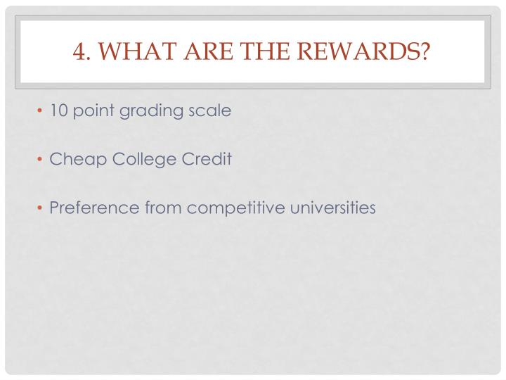 4. What are the rewards?