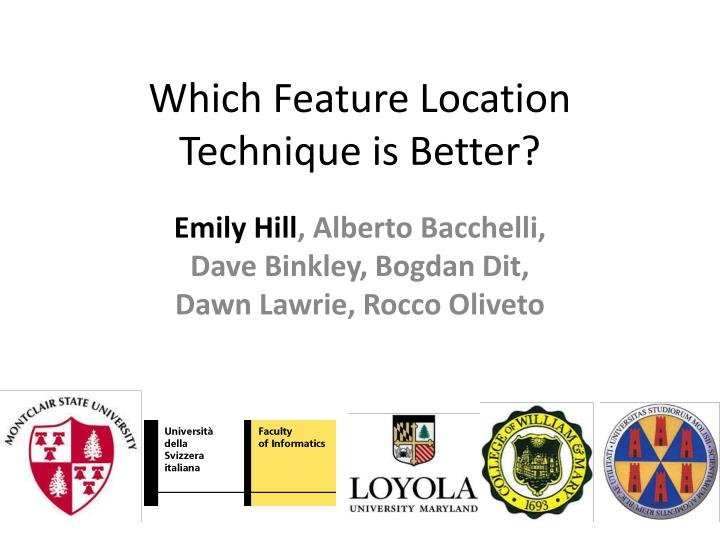 Which feature location technique is better