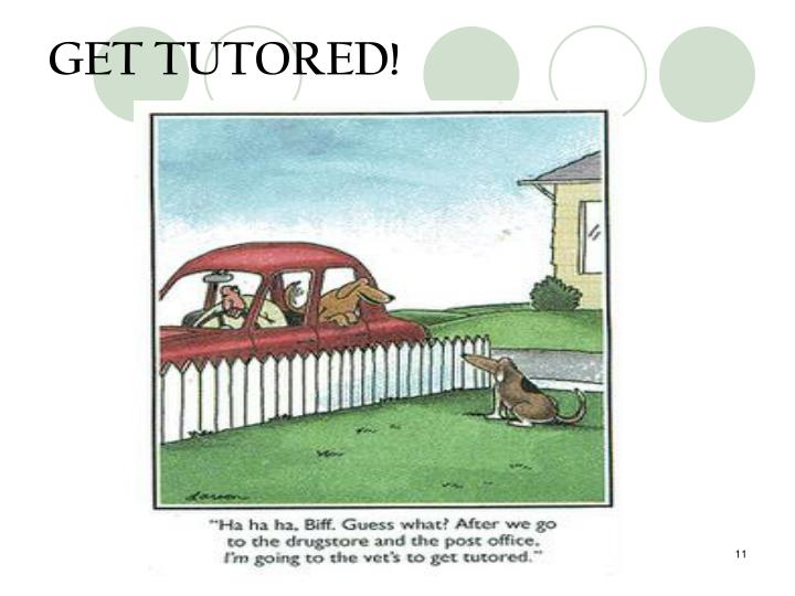 GET TUTORED!
