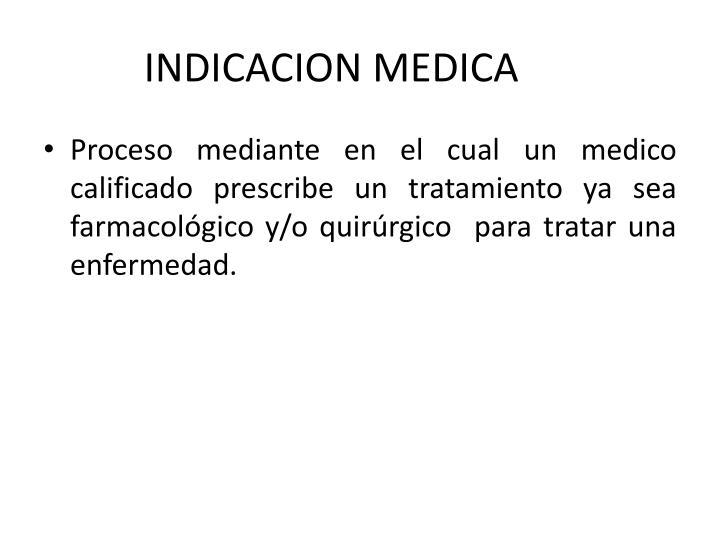 INDICACION MEDICA
