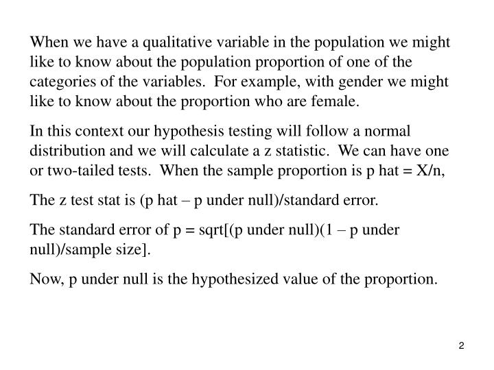 When we have a qualitative variable in the population we might like to know about the population pro...