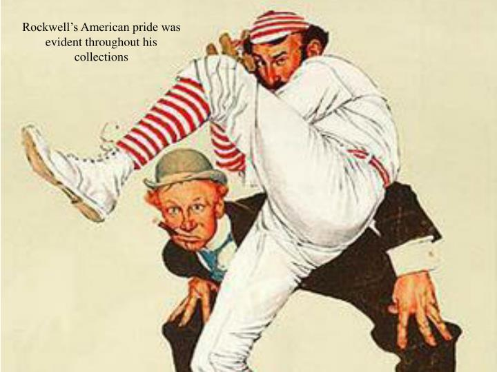 Rockwell's American pride was evident throughout his collections