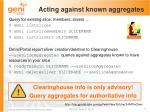 acting against known aggregates
