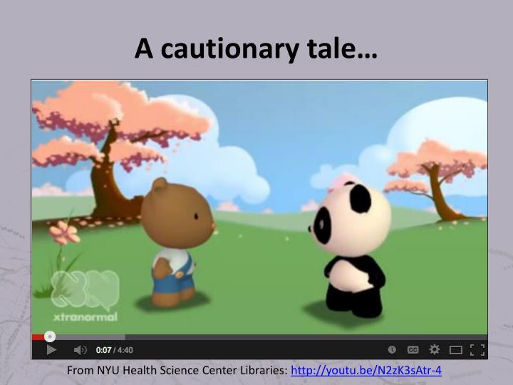 A cautionary tale…