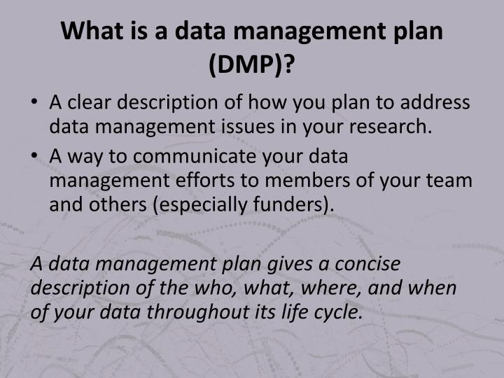 What is a data management plan (DMP)?