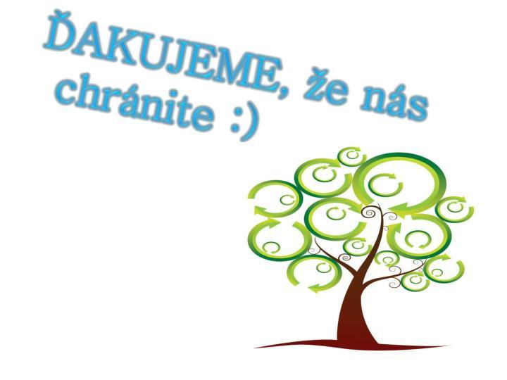 ĎAKUJEME, že nás chránite :)