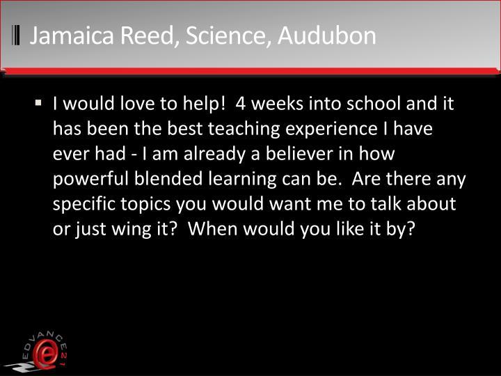 Jamaica Reed, Science, Audubon