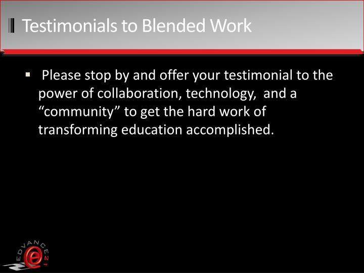 Testimonials to Blended Work