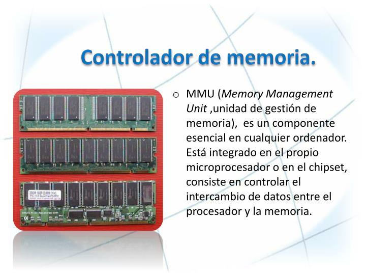Controlador de memoria.