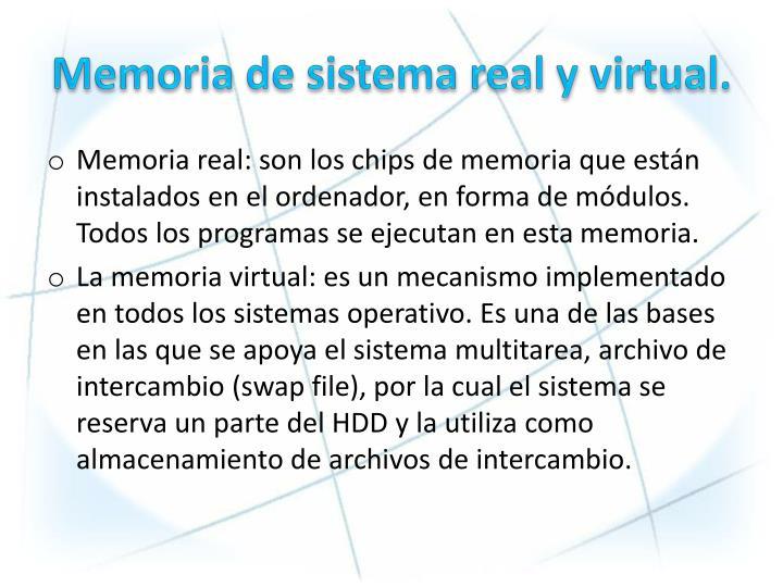 Memoria de sistema real y virtual.