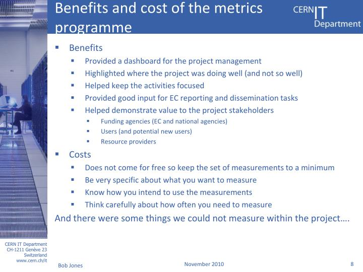 Benefits and cost of the metrics programme