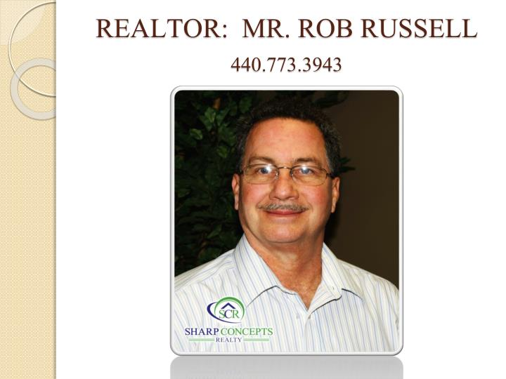 REALTOR:  MR. ROB RUSSELL