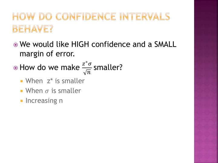 How do confidence intervals behave?
