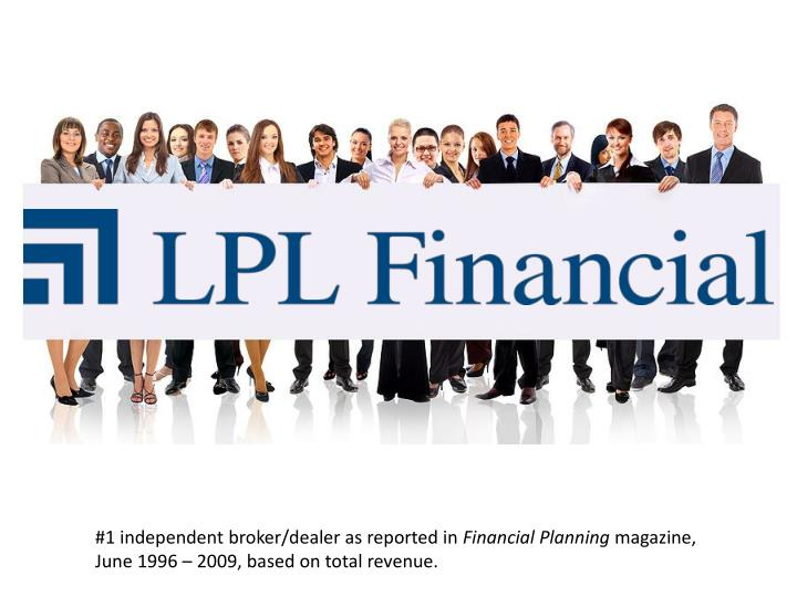 #1 independent broker/dealer as reported in