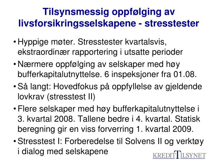 Tilsynsmessig oppfølging av livsforsikringsselskapene - stresstester