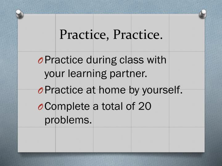 Practice, Practice.