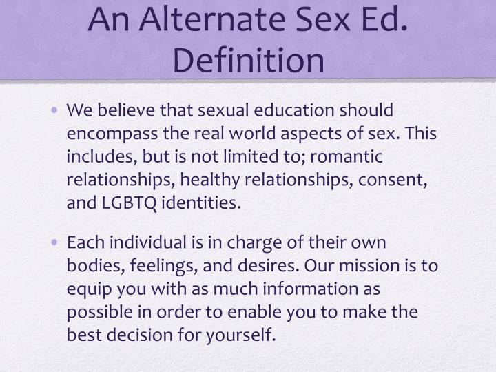 An Alternate Sex Ed. Definition