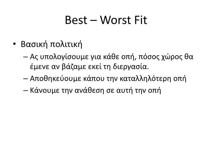 Best  Worst Fit