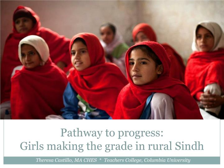 Pathway to progress girls making the grade in rural sindh