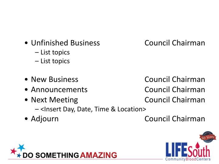 Unfinished BusinessCouncil Chairman