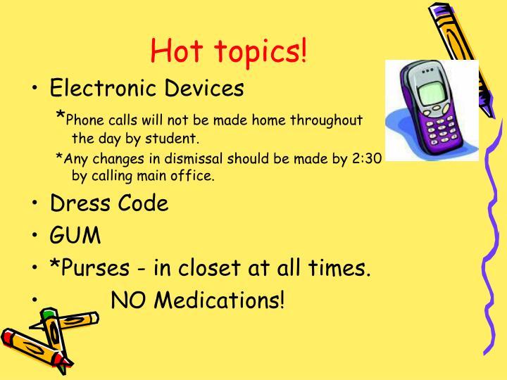 Hot topics!