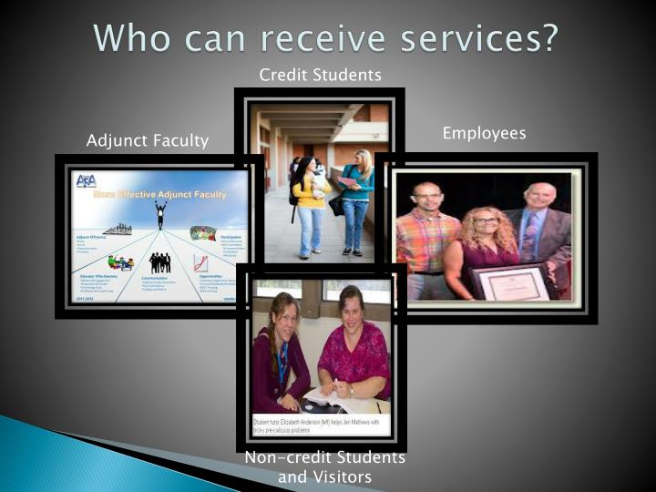 Who can receive services
