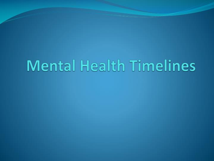Mental Health Timelines