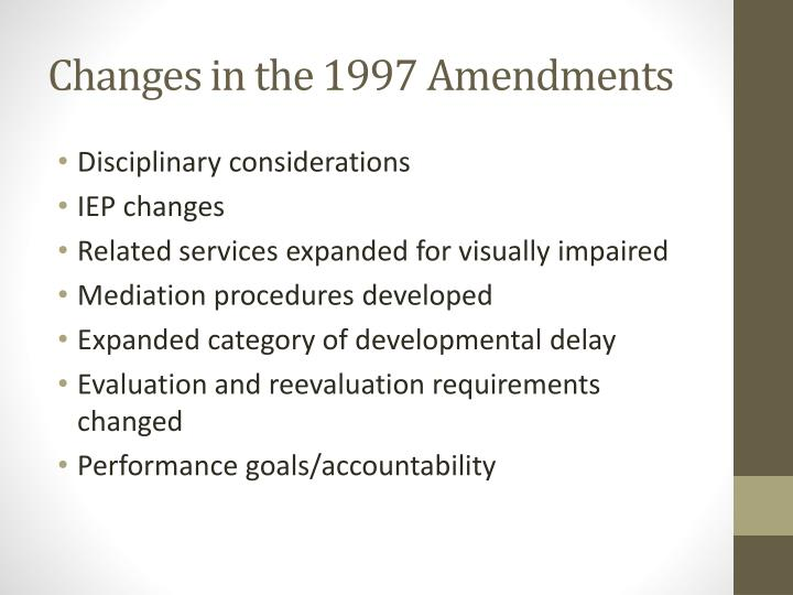 Changes in the 1997 Amendments