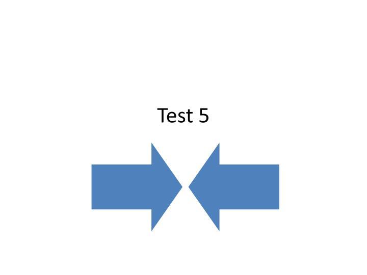 Test 5