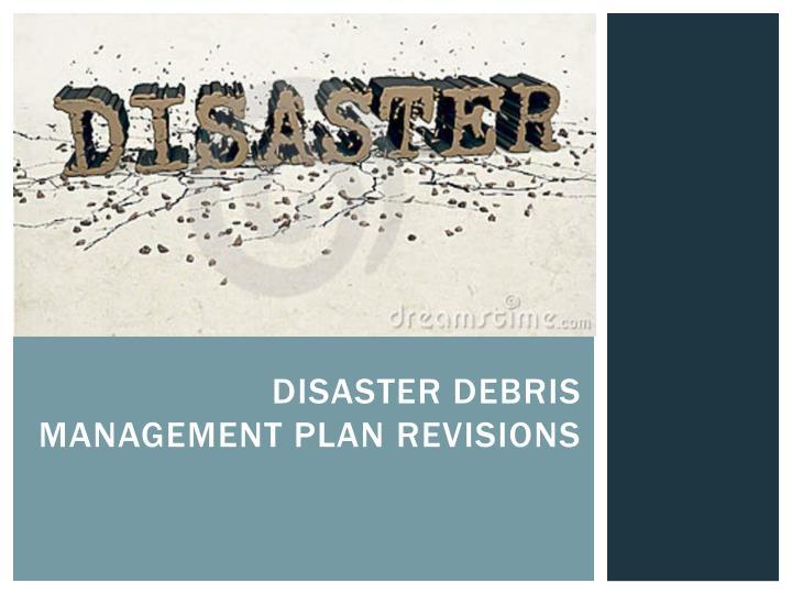 Disaster debris management plan revisions