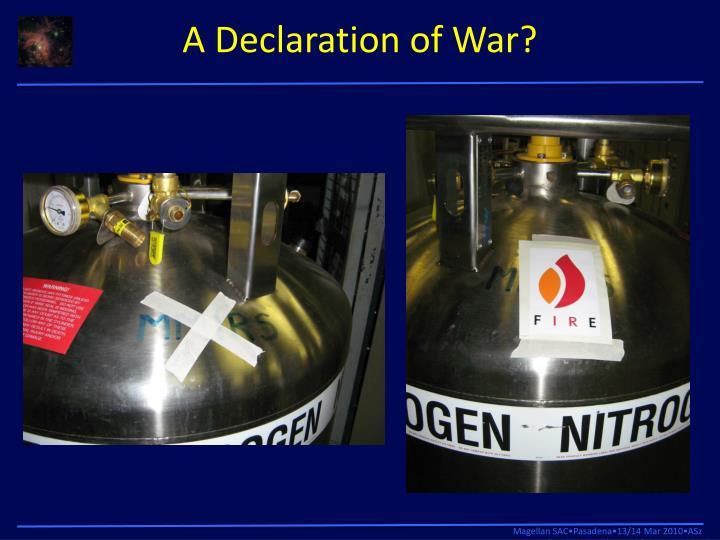 A Declaration of War?