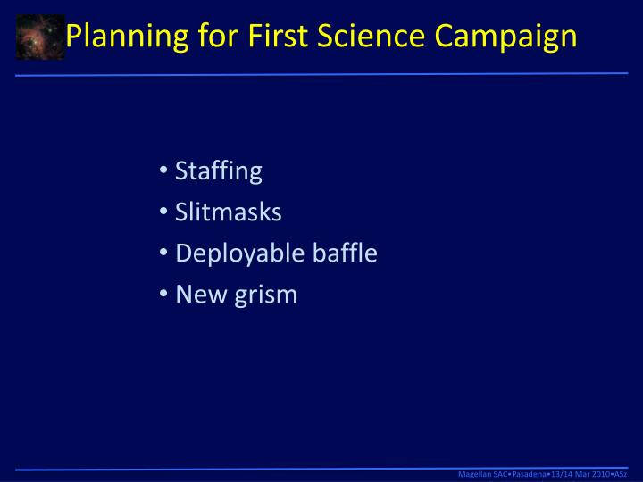 Planning for First Science Campaign