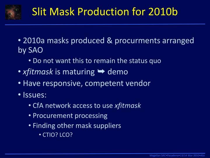 Slit Mask Production for 2010b