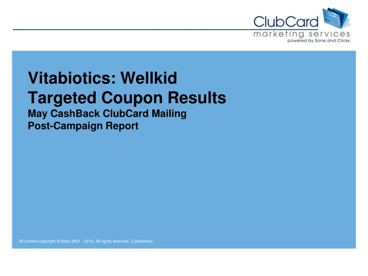 Vitabiotics wellkid targeted coupon results may cashback clubcard mailing post campaign report