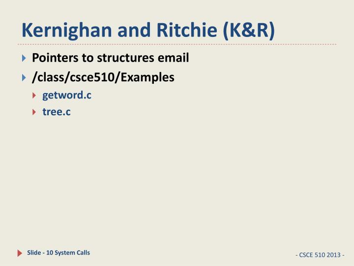 Kernighan and Ritchie (K&R)